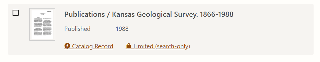 "Screenshot from search results of a book with the title ""Publications / Kansas Geological Survey. 1866-1988."" Underneath the title are two links: ""Catalog Record"" and ""Limited (search only)."""